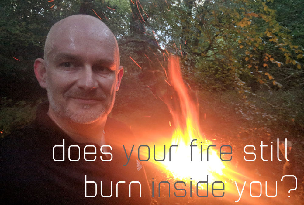 Is your fire still burning?